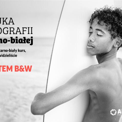 Sztuka fotografii B&W + system
